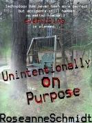 Everything: Unintentionally On Purpose